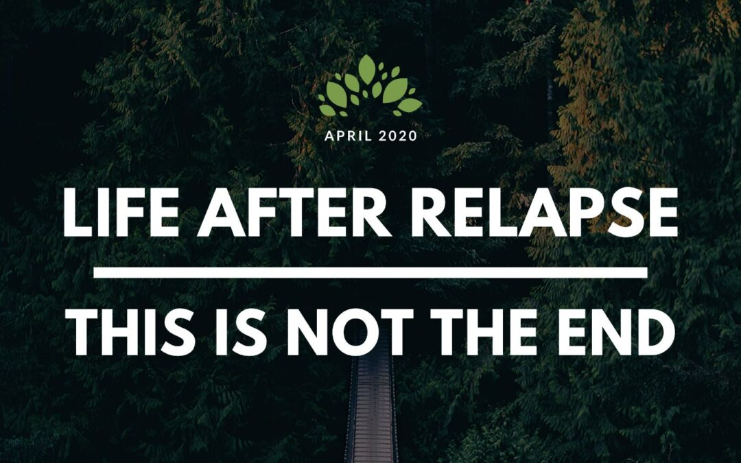 Life After Relapse: This Is Not the End