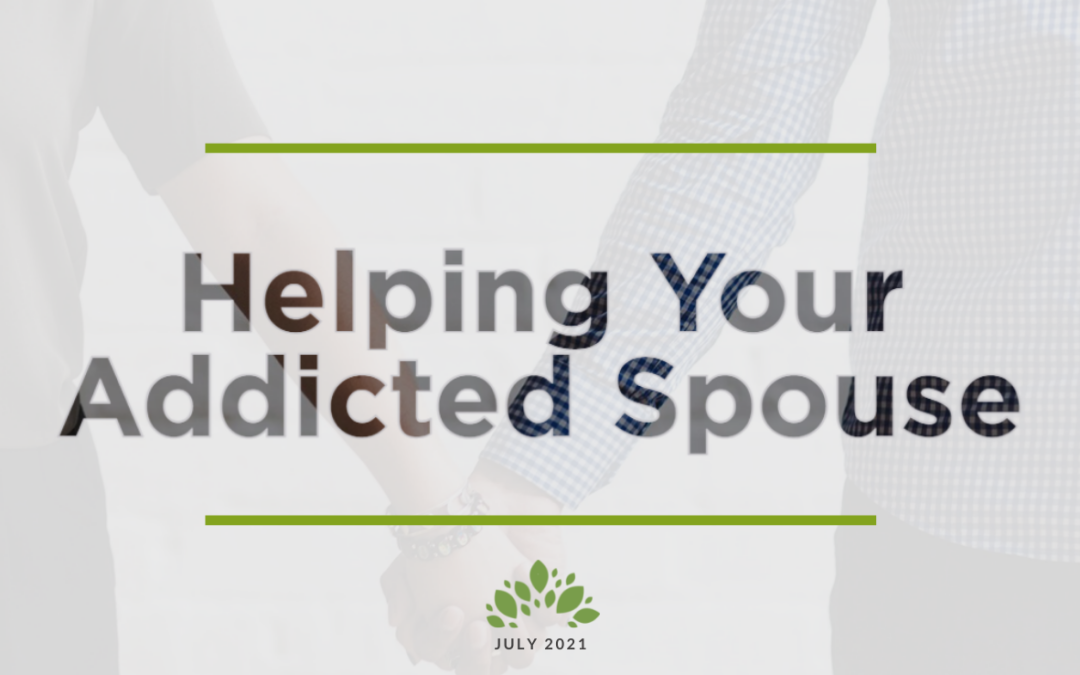 Helping Your Addicted Spouse